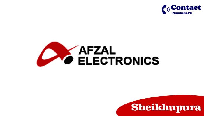 afzal electronics sheikhupura contact number